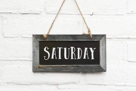 A sign that says Saturday